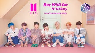[Thai Ver.] BTS – 작은 것들을 위한 시 (Boy With Luv) feat. Halsey l Cover by GiftZy
