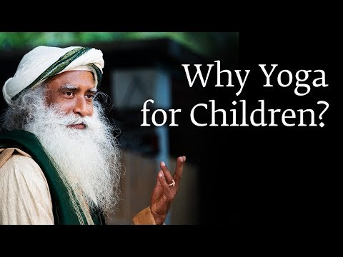 Why Yoga for Children? | Sadhguru