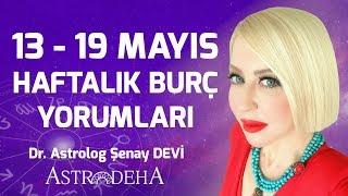 13 - 19 Mayıs Haftalık Burç Yorumları - Dr. Astrolog Şenay Devi - Astrodeha