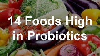 14 Foods High in Probiotics