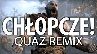 CHŁOPCZE - God of War - quaz remix