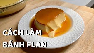 Cách làm bánh flan - chia sẻ kinh nghiệm làm bánh flan | easy leche flan recipe