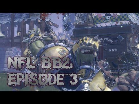 NFL BB2 Ep.3: vs. Snow Orcs