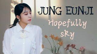 Jung Eunji (에이핑크) 하늘바라기 (Hopefully Sky) (feat. Hareem) Engli…