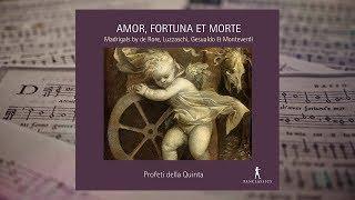 AMOR, FORTUNA ET MORTE - Madrigals by de Rore, Luzzaschi, Gesualdo & Monteverdi