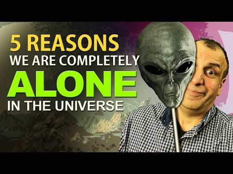 5 Reasons We Are Completely Alone in the Universe