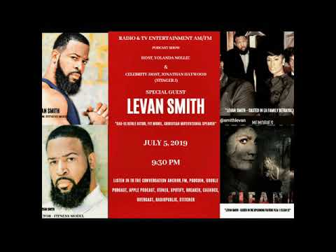 "Special Guest  Levan Smith  ""SAG-ELIGIBLE ACTOR & MOTIVATIONAL SPEAKER"""