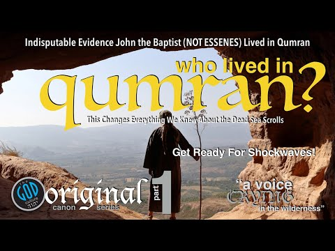 Bible Of John The Baptist Found! The Dead Sea Scrolls. Proof It Was John Not Essenes In Qumran