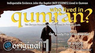 Bible of John the Baptist Found! The Dead Sea Scrolls. Proof It Was John Not Essenes In Qumran