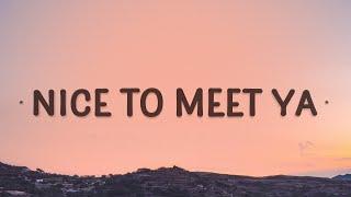 Wes Nelson - Nice To Meet Ya (Lyrics) ft. Yxng Bane