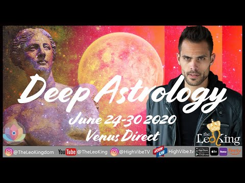deep-astrology-weekly-horoscope-june-24-30-2020-venus-direct,-mars-in-aries,-mars-sq-nodes.
