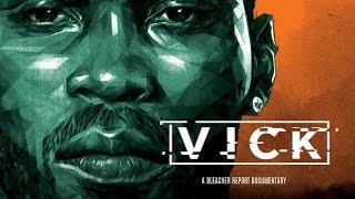 VICK: An Exclusive Bleacher Report Documentary (Chapter 1: Origins)