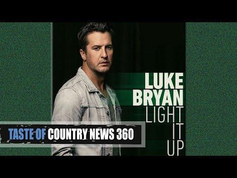 """Luke Bryan """"Light It Up"""": A Heartbreak Single - Taste of Country News 360"""