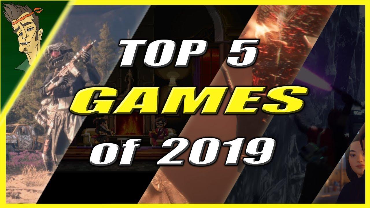 Top 5 Best Games Of 2019 Youtube