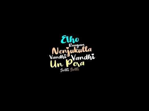 Edho Raagam Nenjukulle Vandhi Song Lyrics What S App Status Youtube