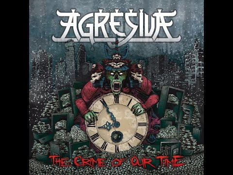 Agresiva - The Crime of Our Time [Full Album] 2014