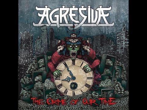 Agresiva - The Crime of Our Time [Full Album] 2014