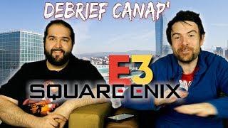 E3 DEBRIEF : Conférence SQUARE ENIX (en 20MIN)