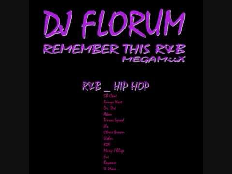 DJ FLORUM - REMEMBER THIS R&B (MEGAMIX)