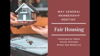 May General Membership Meeting - Fair Housing, presented by Debra Gisriel