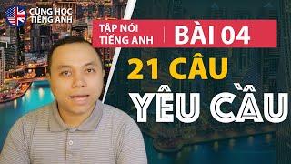 [Tập nói tiếng Anh] Bài 4: Yêu cầu ai đó làm việc gì đó - Bài học phù hợp cho người Việt ở Hải Ngoại