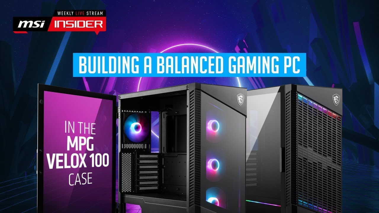Building a balanced gaming PC in the MPG VELOX 100