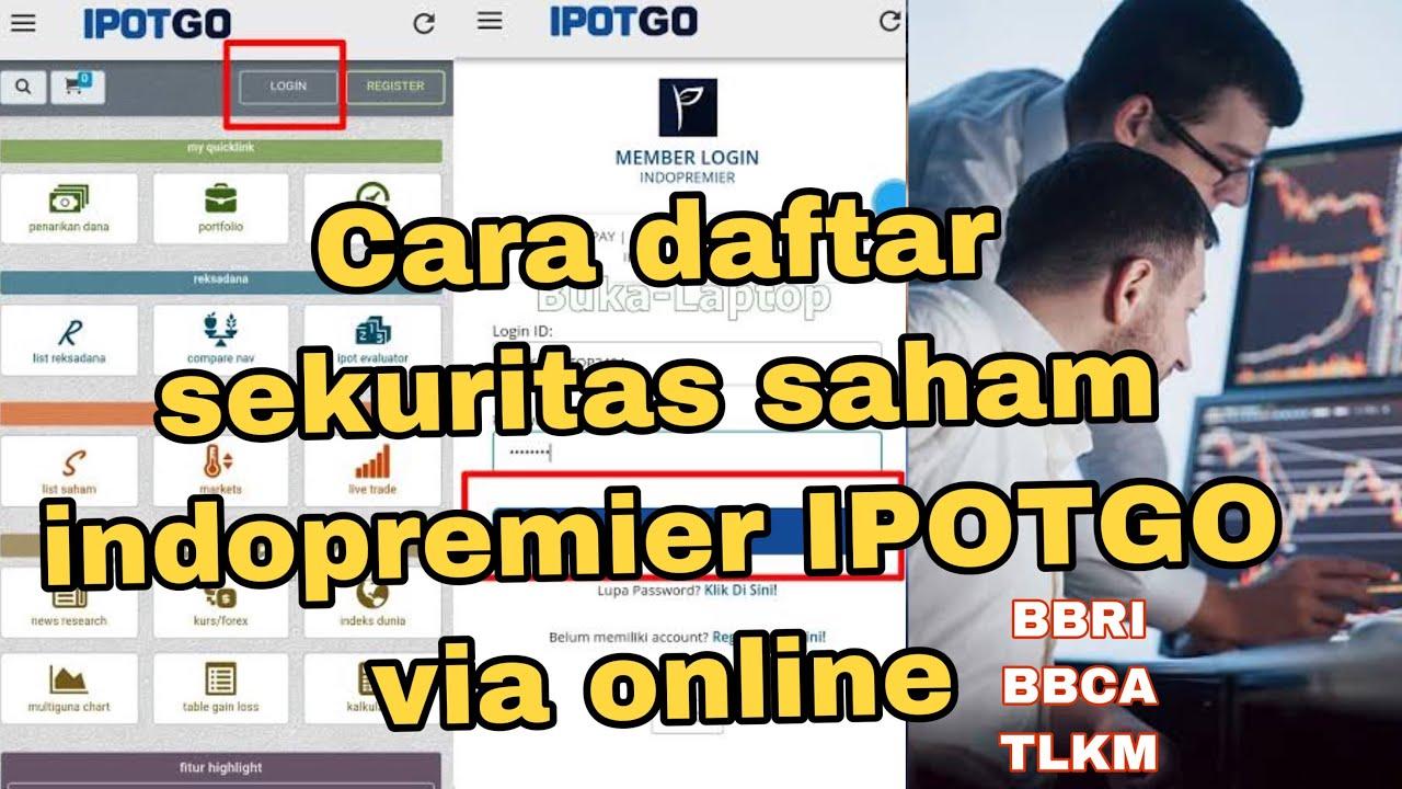 Begini Cara Daftar Sekuritas Saham Indopremier Ipotgo Via Online Youtube