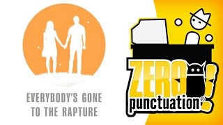 Everybodys Gone To The Rapture (Zero Punctuation)