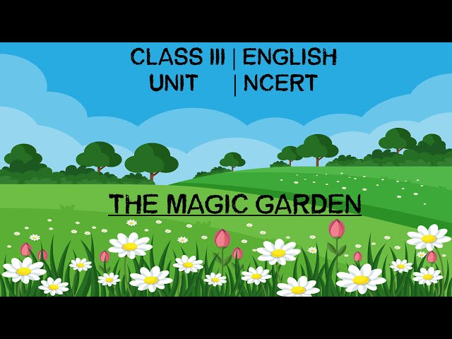 The Magic Garden Class 3rd English Chapter 2 | Question Answer I NCERT I CBSE