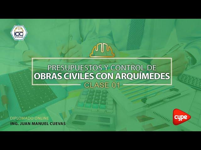 20210528 Presupuestos y control de obras | C01 • Ing. Juan Manuel Cuevas