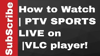 How to Watch | PTV SPORTS LIVE on |VLC player!