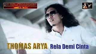 Download Thomas Arya - Rela Demi Cinta (audio)