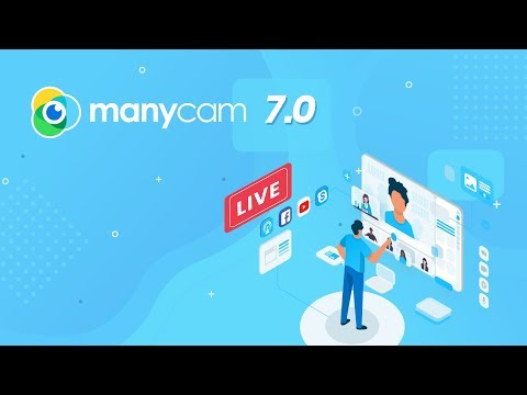 ManyCam 7.0 is Live! | Enhance your live videos
