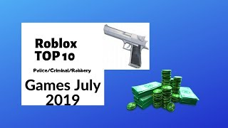 Roblox Top 10 Police/Criminal/Robbery Games 2019 July