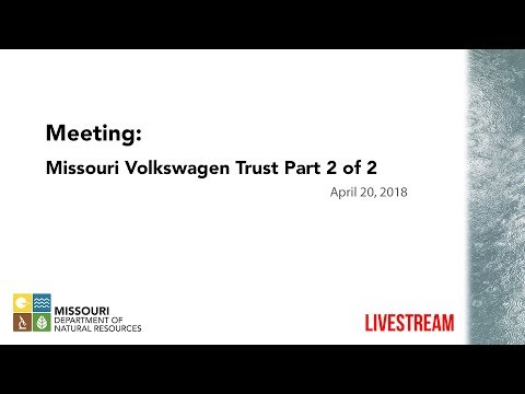 Meeting: Missouri Volkswagen Trust, April 20, 2018 - Part 2 of 2