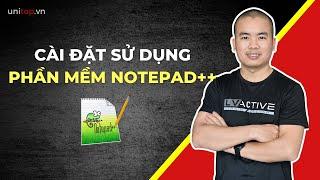 Cách cài đặt và sử dụng phần mềm notepad++ trong học lập trình web   Unitop.vn
