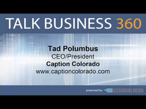 TALK BUSINESS 360 Interview with Caption Colorado