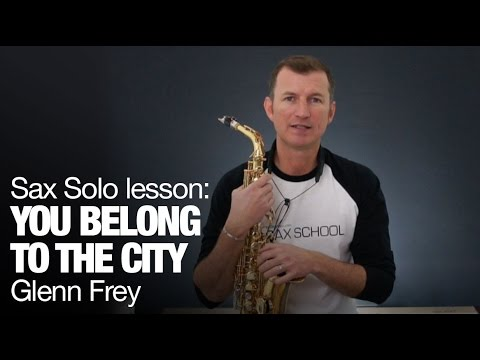 Famous saxophone solo : You Belong to the City  Glenn Frey  saxophone lessons