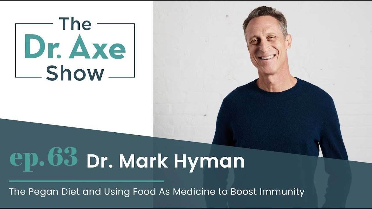 The Pegan Diet and Using Food As Medicine to Boost Immunity   The Dr. Axe Show Podcast Episode 63