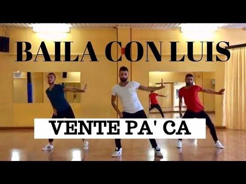 VENTE PA' CA Ricky Martin ft. Maluma COREOGRAFIA | BAILA CON LUIS 2016