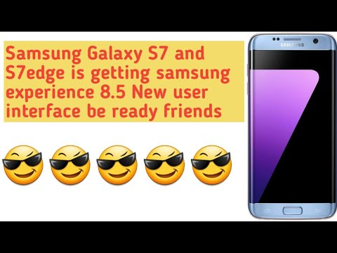 S7 and S7 edge is getting Samsung experience 8.5 | Android Tech