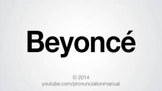 How to Pronounce Beyoncé