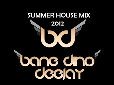 DJ BANE & DJ DINO - SUMMER HOUSE MIX 2012