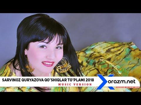 Sarvinoz Quryazova - Qo'shiqlar to'plami 2018   Сарвиноз Курязова Кушиклар туплами 2018