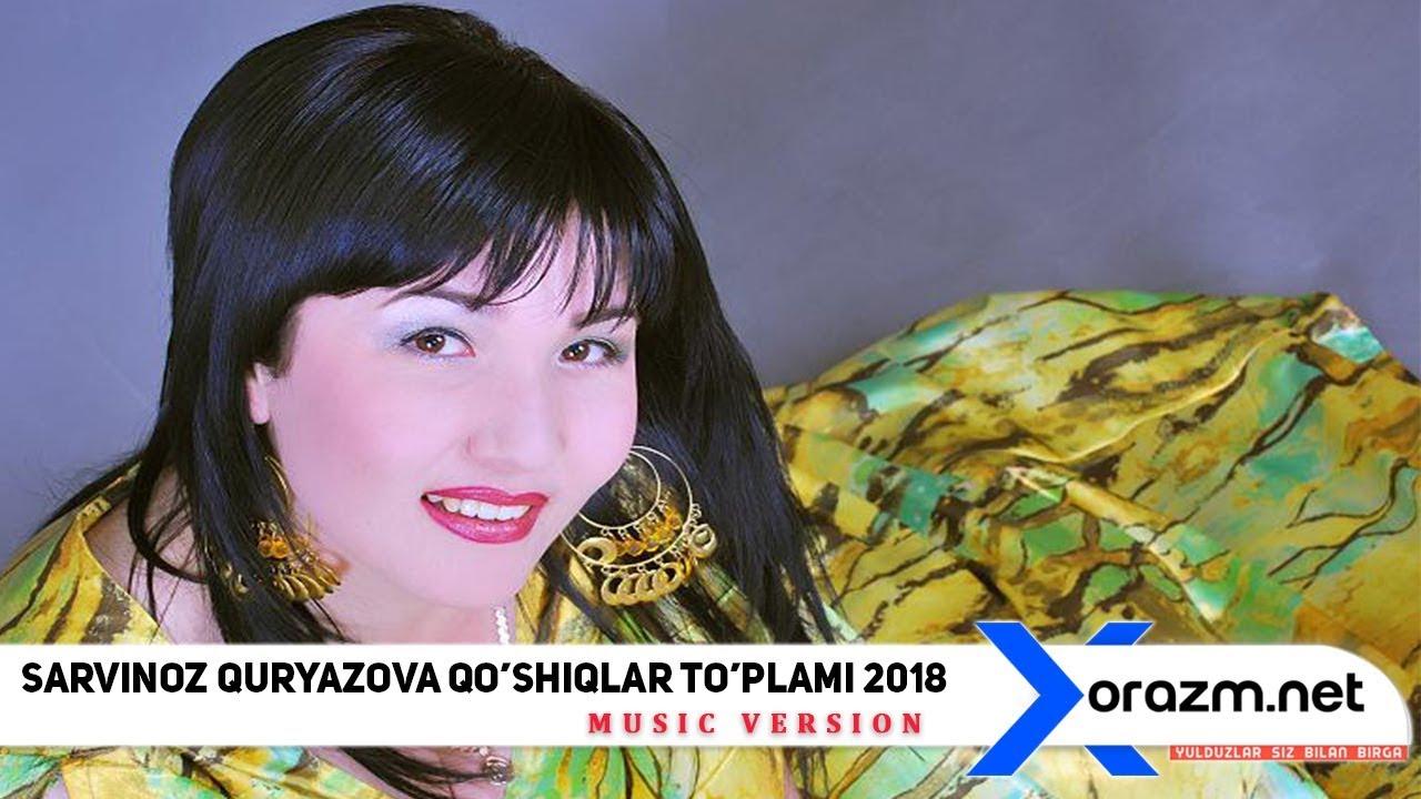 Sarvinoz Quryazova - Qo'shiqlar to'plami 2018 | Сарвиноз Курязова Кушиклар туплами 2018