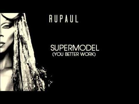 RuPaul - Supermodel (You Better Work)...