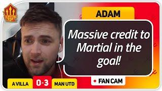 ADAM! MARTIAL MASTERCLASS! Aston Villa 0-3 Manchester United FanCam