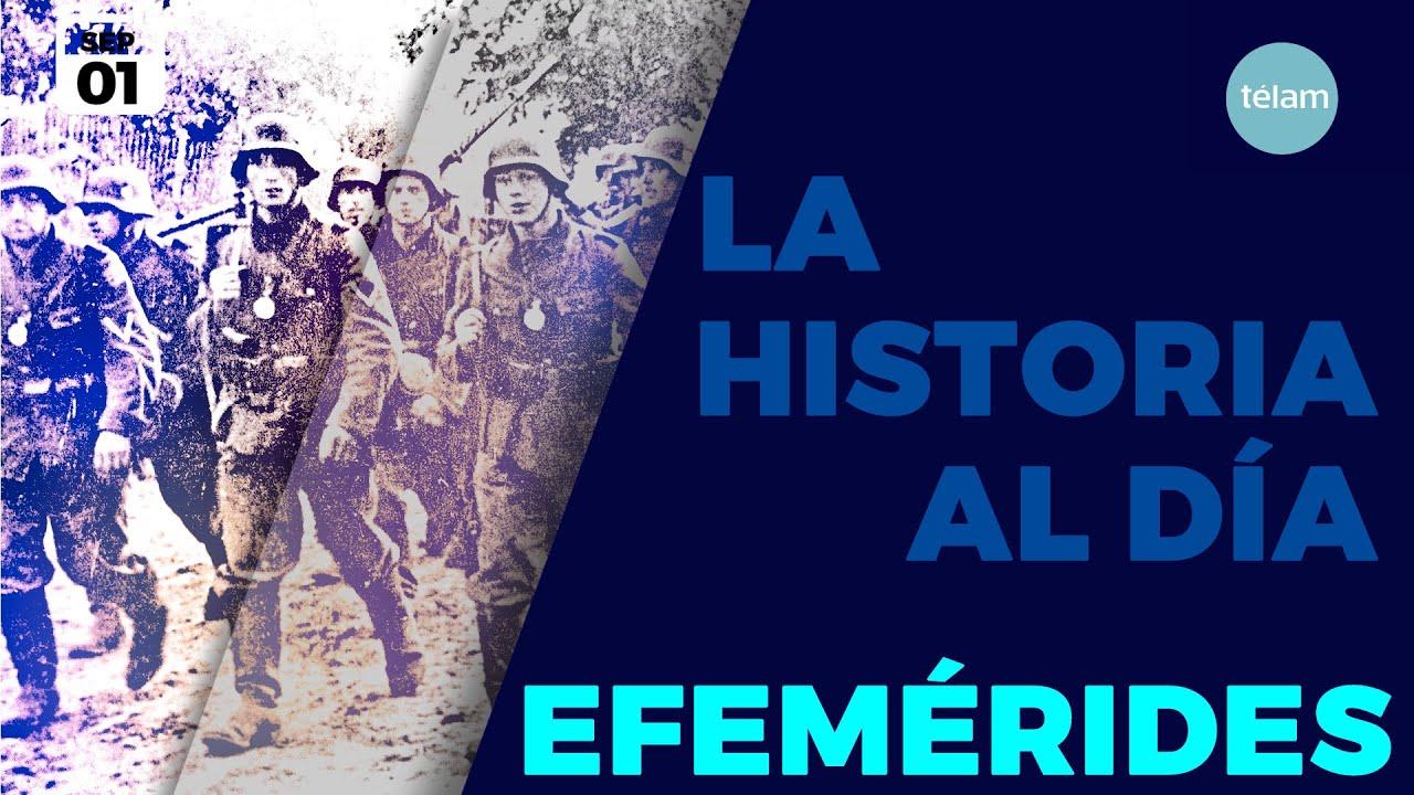 LA HISTORIA AL DÍA (EFEMÉRIDES 01 SEPTIEMBRE)