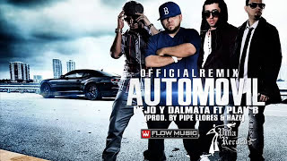 Automovil Remix Ñejo Y Dalmata Ft Plan B (letra)