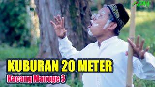 Download Mp3 Kuburan 20 Meter...?? ~ Kacang Manoge Vol 3 ~  Aph